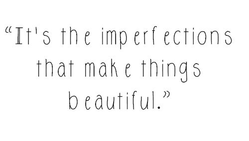 Image result for imperfection is perfect